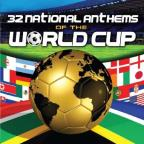 32 Anthems Of The World Cup