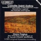 Camille Saint-Saens: Fantasies in E flat major, D flat major & C major; Benediction nuptiale; The Preludes & Fugues