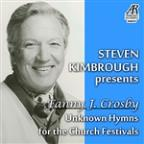 Steven Kimbrough Presents Fanny J. Crosby - Unknown Hymns For The Church Festivals