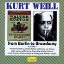 Kurt Weill: From Berlin to Broadway, Vol. 2