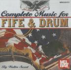 Complete Music for Fife & Drum