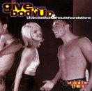Give Your Body Up: Club Classics And House Foundations, Volume 3