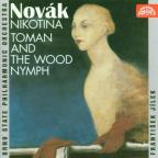 Vitezslav Novak: Nikotina/Toman And The Wood Nymph