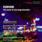 Fervor: The Music of Luis Jorge Gonzalez