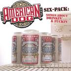 Six-Pack: Songs About Drinkin & Fuckin