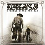 Every Day Is Father's Day: Country Songs for Dad