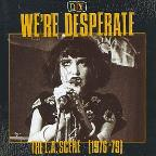D.I.Y.: We're Desperate: The L.A. Scene