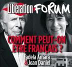 Liberation Forum : Comment Peut-On Etre Francais?
