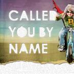 Called You By Name