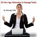 50 New Age, Relaxation & Massage Tracks (For Office & Home Relaxation, Spa, Yoga Music, Massage Music & New Age)