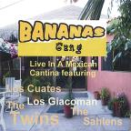 Bananas Gang Live In A Mexican Cantina