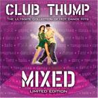 Club Thump: The Ultimate Collection Of Hot Dance Hits