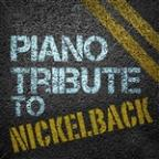 Piano Tribute to Nickelback
