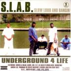Slow Loud And Bangin: Vol. 1, Underground 4 Life