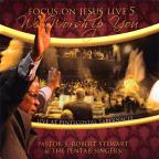 Focus On Jesus Live 5: We Worship You