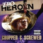 Heroin: Chopped &amp; Screwed