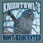 Knightowl's Most Requested