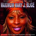 Maximum Mary J. Blige: The Unauthorised Biography of Mary J. Blige