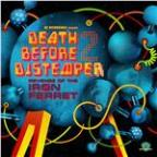 Death Before Distemper - the Revenge of the Iron Ferret
