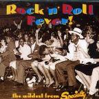 Rock 'N' Roll Fever!: The Wildest from Specialty