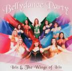 Bellydance Party: Isis & The Wings of Isis