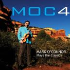 MOC4: Mark O'Connor Plays the Classics