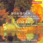 Borodin: String Quartet No. 2; Dvorak: Serenade for Strings; Two Waltzes; Nocturne