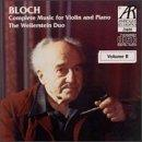 Bloch: Complete Music For Violin & Piano Vol 2 / Weilerstein
