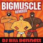 Big Muscle Remixed