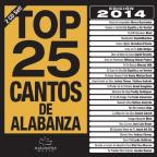 Top 25 Cantos De Alabanza 2014