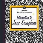 Jazz 101: Introduction To Jazz Saxophone