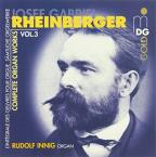 Rheinberger: Complete Organ Works Vol. 3