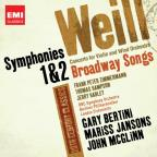 Weill: Symphonies Nos. 1 & 2; Concerto for Violin and Wind Orchestra; Broadway Songs
