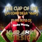 Cup Of Life (La Copa De La Vida) [in The Style Of Ricky Martin] [karaoke Version] - Single