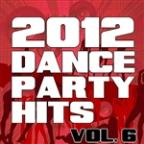 2012 Dance Party Hits, Vol. 6