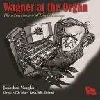 Wagner at the Organ: The Transcriptions of Edwin Lemare