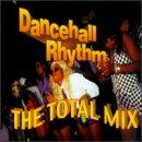 Dancehall Rhythm: The Total Mix