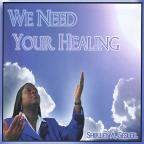 We Need Your Healing