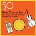 50 Best Dinner Party Classical Music. pieces For Entertaining