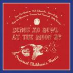 Songs to Howl at the Moon By