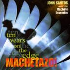 Machetazo!: 10 Years on the Edge