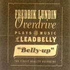 "Fredrik Lundin Overdrive Plays the Music of Leadbelly: ""Belly-Up"