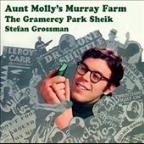 Aunt Molly's Murray Farm/The Gramercy Park Sheik