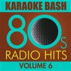 Karaoke Bash: 80s Radio Hits Vol.6