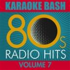 Karaoke Bash: 80s Radio Hits Vol.7