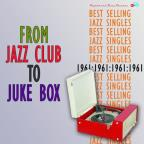 From Jazz Club To Juke Box