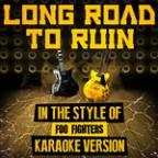 Long Road To Ruin (In The Style Of Foo Fighters) [karaoke Version] - Single