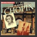 Whad'Ya Know About Chopin?