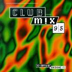 Club Mix '95: Non-Stop Play Of Remixed Dance Hits