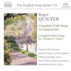 Roger Quilter: Complete Folk-Song Arrangements; Complete Part-Songs for Women's Voices